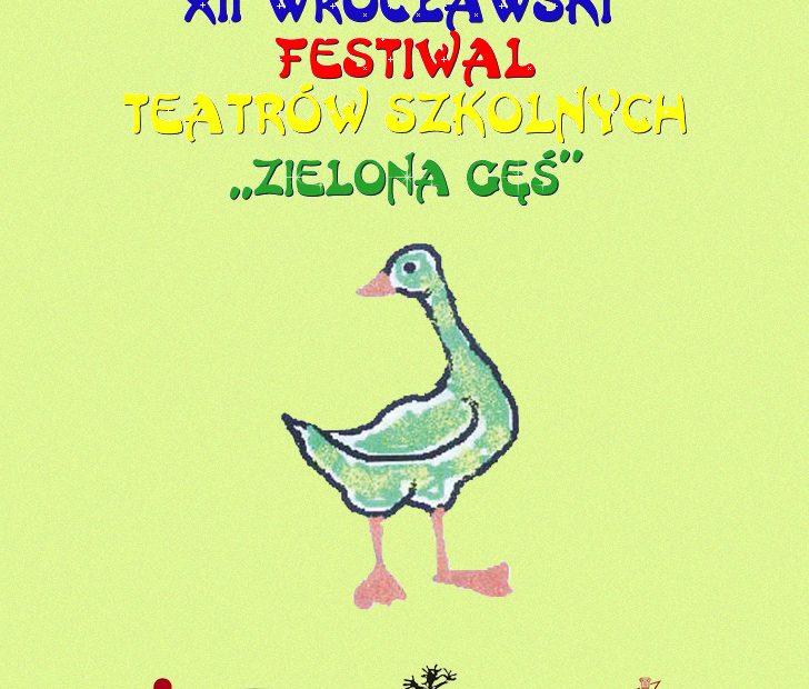 XII Wrocławski Festiwal Teatrów Szkolnych ZIELONA GĘŚ